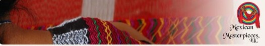 Hand made Masterpieces crafted by Mexican Indigenous groups